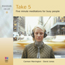 Take 5: Five Minute Meditations for Busy People Audiobook, by Carmen Warrington