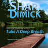 Take a Deep Breath (Unabridged) Audiobook, by Shar Dimick