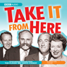 Take It from Here Audiobook, by Dennis Norden