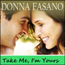 Take Me, Im Yours (Unabridged) Audiobook, by Donna Fasano