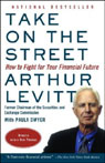 Take on the Street: What Wall Street and Corporate America Dont Want You to Know (Unabridged), by Arthur Levitt