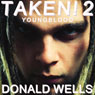 Taken! 2: The Taken! Series of Short Stories (Unabridged), by Donald Wells