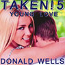 Taken! 5: Young Love (Unabridged) Audiobook, by Donald Wells