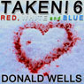Taken! 6: The Taken! Series of Short Stories (Unabridged), by Donald Wells