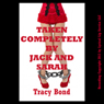 Taken Completely by Sarah and Jack: A Very Rough FFM Threesome Erotica Story (Unabridged), by Tracy Bond