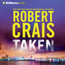 Taken: An Elvis Cole - Joe Pike Novel, Book 15 Audiobook, by Robert Crais