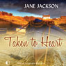 Taken to Heart (Unabridged) Audiobook, by Jane Jackson