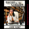 Taken in the Library: A Reluctant Sex with Stranger Rough Sex Erotic Short (Unabridged) Audiobook, by Jane Kemp