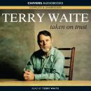 Taken on Trust (Unabridged) Audiobook, by Terry Waite