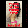 Taken at the Truck Stop: A BDSM First Anal Sex Short (Tracys Bound Sluts) (Unabridged), by Tracy Bond
