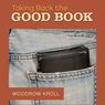 Taking Back the Good Book: How America Forgot the Bible and Why it Matters to You (Unabridged), by Woodrow Kroll