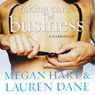 Taking Care of Business (Unabridged) Audiobook, by Megan Hart