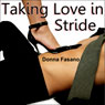Taking Love in Stride (Unabridged), by Donna Fasano