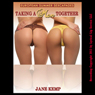 Taking a Man Together: An MFF First Threesome Erotica Story (Unabridged), by Jane Kemp
