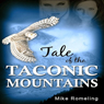 Tale of the Taconic Mountains (Unabridged), by Mike Romeling