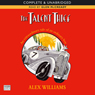 The Talent Thief (Unabridged) Audiobook, by Alex Williams