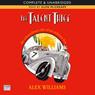 The Talent Thief (Unabridged), by Alex Williams