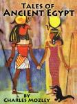 Tales of Ancient Egypt (Unabridged) Audiobook, by Charles Mozley