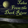 Tales from the Dark River (Dramatized) (Unabridged), by Brad Strickland