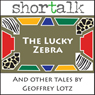 Tales from the Nyala Tree: The Lucky Zebra and Other Tales (Unabridged), by Geoffrey Lotz