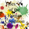 Tales of the Human Condition (With Music) (Unabridged) Audiobook, by Millicent R. Ally