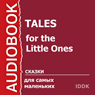 Tales for the Little Ones (Unabridged) Audiobook, by IDDK