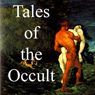 Tales of the Occult (Unabridged), by Arthur Machen