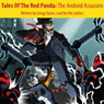 Tales of the Red Panda: The Android Assassins (Unabridged) Audiobook, by Gregg Taylor