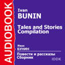 Tales and Stories Compilation Audiobook, by Ivan Bunin