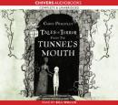 Tales of Terror from the Tunnels Mouth (Unabridged), by Chris Priestley