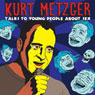 Talk To Young People About Sex Audiobook, by Kurt Metzger