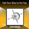 Talk Your Way to the Top Audiobook, by Stan Harris