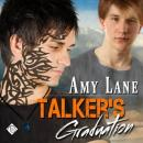 Talkers Graduation: Talker Series, Book 3 (Unabridged), by Amy Lane