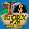 The Talking Cave - Bolti Gufa (Unabridged) Audiobook, by Ms Sheila Gandhi
