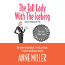 The Tall Lady with the Iceberg: The Power of Metaphor to Sell, Persuade & Explain Anything to Anyone (Unabridged) Audiobook, by Anne Miller