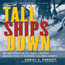 Tall Ships Down (Unabridged) Audiobook, by Daniel S. Parrott