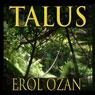 Talus: A Novel (Unabridged), by Erol Ozan