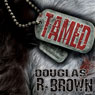 Tamed (Unabridged) Audiobook, by Douglas R. Brown