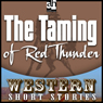 The Taming of Red Thunder (Unabridged) Audiobook, by Max Brand