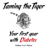 Taming the Tiger: Your First Year with Diabetes (Unabridged) Audiobook, by William Lee Dubois