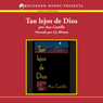 Tan lejos de Dios (So Far From God (Texto Completo)) (Unabridged), by Ana Castillo