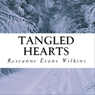 Tangled Hearts: An LDS Novel, Book 1 (Unabridged) Audiobook, by Roseanne Evans Wilkins