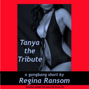 Tanya the Tribute: A Rough Gang Bang Short (Unabridged) Audiobook, by Regina Ransom
