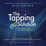 The Tapping Solution: A Revolutionary System for Stress-Free Living (Unabridged) Audiobook, by Nick Ortner
