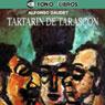 Tartarin de Tarascon (Tartarin of Tarascon) Audiobook, by Alfonso Daudet