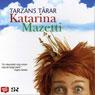 Tarzans tarar (Tarzans Tears) (Unabridged), by Katarina Mazetti