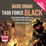 Task Force Black: The Explosive True Story of the SAS and the Secret War in Iraq (Unabridged) Audiobook, by Mark Urban