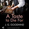 A Taste to Die For (Unabridged), by J. G. Goodhind