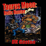 Taurus Moon: Relic Hunter (Unabridged), by D. K. Gaston