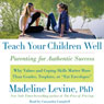 Teach Your Children Well: Parenting for Authentic Success (Unabridged), by Madeline Levine